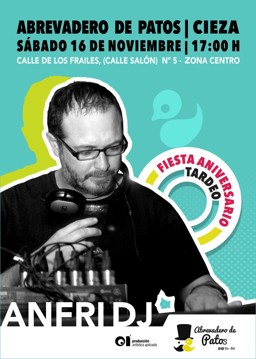 Anfri DJ · Fiesta de aniversario Tardeo · Abrevadero de Patos Cieza · Sábado 16 de noviembre · 17:00h